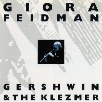 Purchase Giora Feidman - Gershwin & The Klezmer