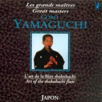 Purchase Goro Yamaguchi - Art Of The Shakuhachi Flute