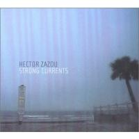 Purchase Hector Zazou - Strong Currents