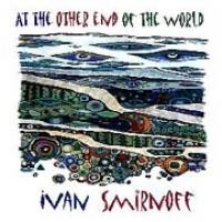 Purchase Ivan Smirnov - At The Other End Of The World