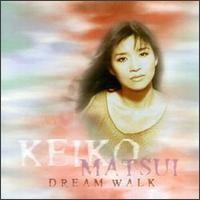 Purchase Keiko Matsui - Dream Walk