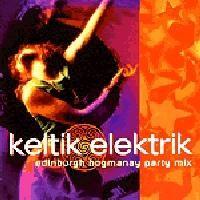 Purchase Keltik Elektrik - Edinburgh Hogmany Party Mix
