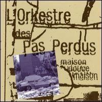 Purchase L'orkestre Des Pas Perdus - Maison Douce Maison