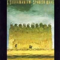 Purchase L. Subramaniam - Spanish Wave