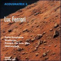 Purchase Luc Ferrari - Petite Symphonie Intuitive Pour