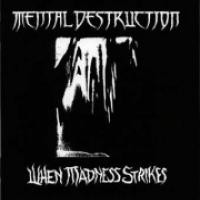 Purchase Mental Destruction - When Madness Strikes