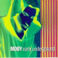 Purchase Moby - Early Underground
