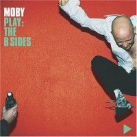 Purchase Moby - Play: The B Sides