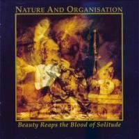 Purchase Nature And Organisation - Beauty Reaps The Blood Of Solitude