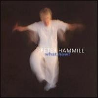 Purchase Peter Hammill - What, Now