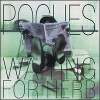 Purchase The Pogues - Waiting For Herb
