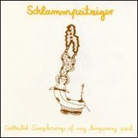 Purchase Schlammpeitziger - Collected Simple Songs Of My Temporary Past