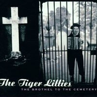 Purchase The Tiger Lillies - The Brothel to the Cemetery