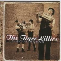 Purchase The Tiger Lillies - Circus Songs