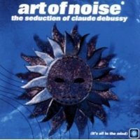 Purchase Art Of Noise - The Seduction of Claude Debussy