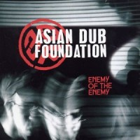 Purchase Asian Dub Foundation - Enemy Of The Enemy CD1