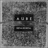 Purchase Aube - Metal de Metal
