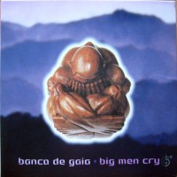 Purchase Banco De Gaia - Big Men Cry