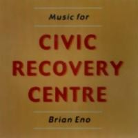 Purchase Brian Eno - Music for Civic Recovery Center