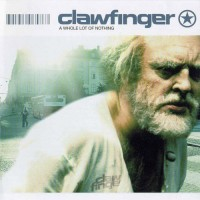 Purchase Clawfinger - A Whole Lot of Nothing