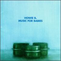 Purchase Howie B. - Music for Babies