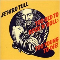 Purchase Jethro Tull - Too Old to Rock 'n' Roll: Too Young to Die!