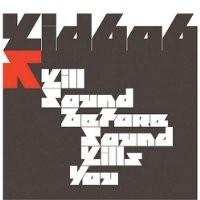Purchase Kid606 - Kill Sound Before Sound Kills You