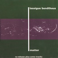 Purchase Lassigue Bendthaus - Matter