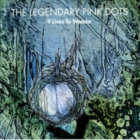 Purchase The Legendary Pink Dots - 9 Lives to Wonder