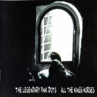 Purchase The Legendary Pink Dots - All the King's Horses