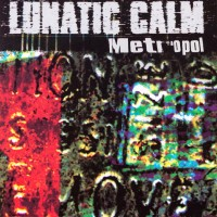 Purchase Lunatic Calm - Metropol