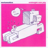 Purchase Metamatics - Midnight Sun Pig