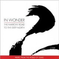 Purchase Music from the world of Osho - In Wonder: The Narrow Road to the Deep North