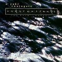 Purchase O Yuki Conjugate - Undercurrents (In Dark Water)