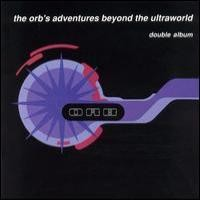 Purchase Orb - The Orb's Adventures Beyond the Ultraworld