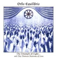 Purchase Ordo Equilibrio - The Triumph of Light... and Thy Thirteen Shadows of Love