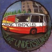 Purchase Ozric Tentacles - Live Underslunky