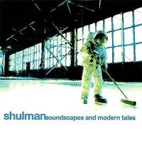 Purchase Shulman - Soundscapes and Modern Tales