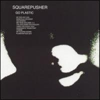 Purchase Squarepusher - Go Plastic!