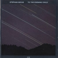 Purchase Stephan Micus - To the Evening Child