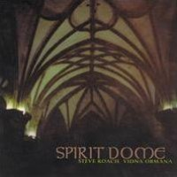 Purchase Steve Roach & Vidna Obmana - Spirit Dome
