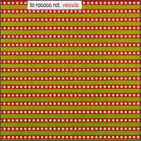 Purchase To Rococo Rot - Veiculo