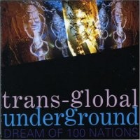 Purchase Transglobal Unedrground - Dream of 100 Nations