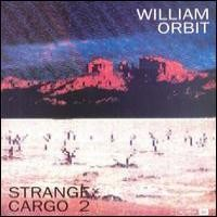 Purchase William Orbit - Strange Cargo 2