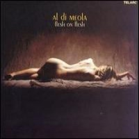 Purchase Al Di Meola - Flesh On Flesh