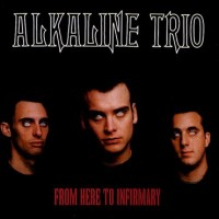 Purchase Alkaline Trio - From Here To Infirmary