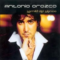 Purchase Antonio Orozco - Semilla Del Silencio (Reedicion)