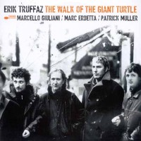 Purchase Erik Truffaz - The Walk Of The Giant Turtle