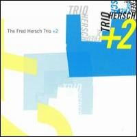 Purchase Fred Hersch Trio +2 - The Fred Hersch Trio +2