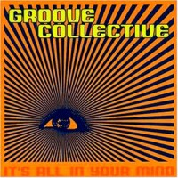 Purchase Groove Collective - It's All In Your Mind